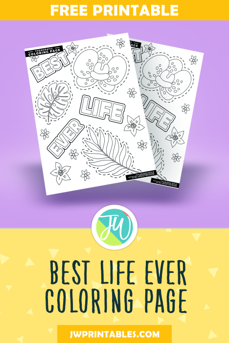 Best Life Ever Coloring Page (Free!) - JW Printables